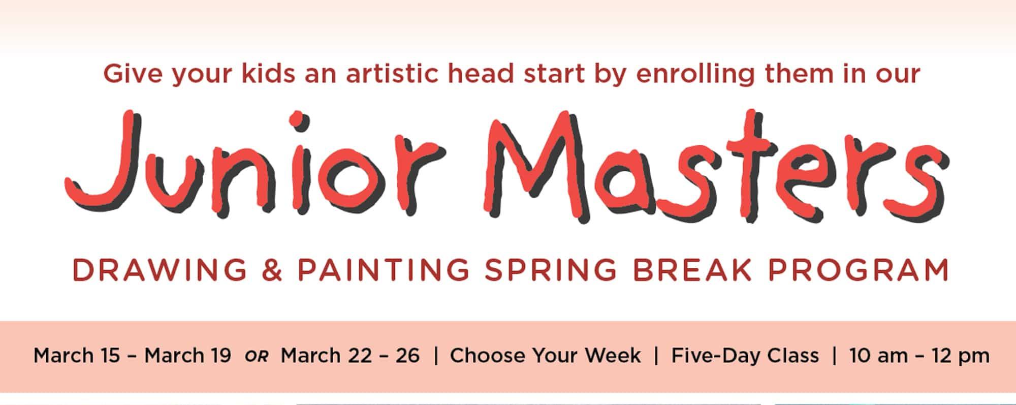 Junior Masters Spring Break