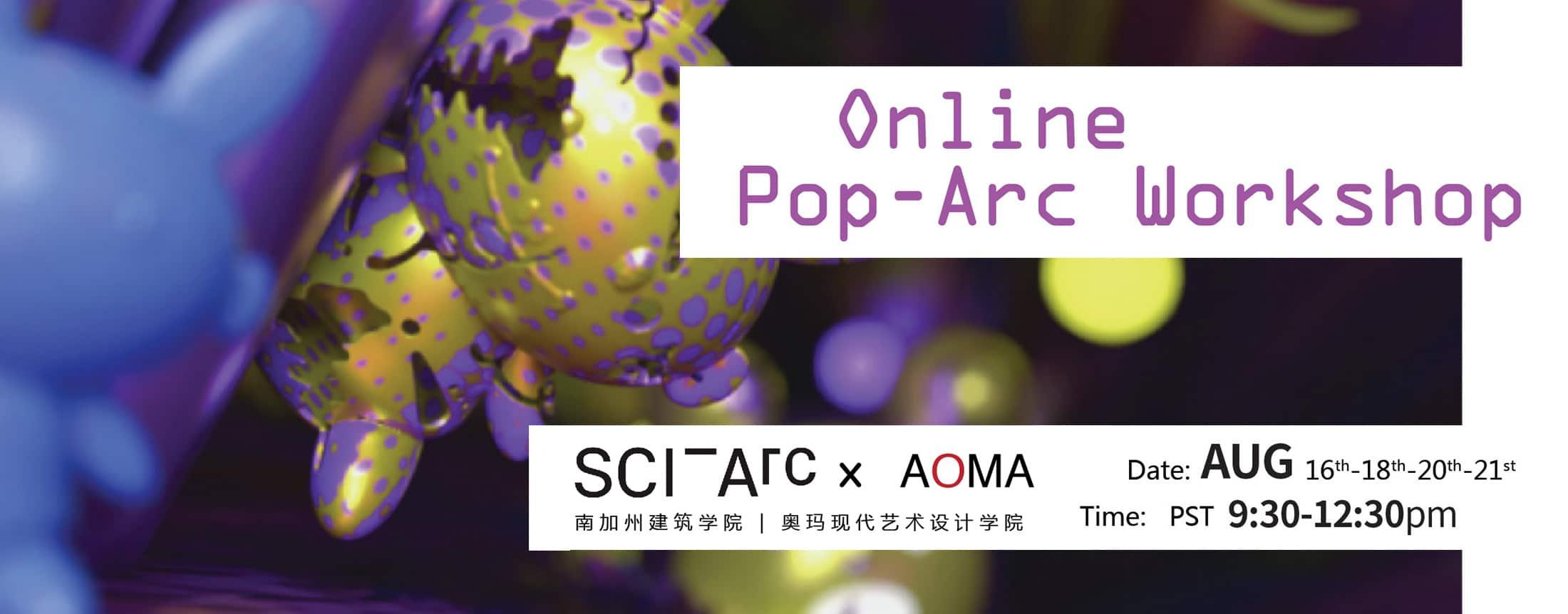 SciArc – Pop Arc Workshop 2021